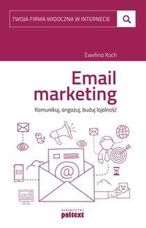 Chomikuj, ebook online Email marketing. Komunikuj, angażuj, buduj lojalność. Ewelina Koch