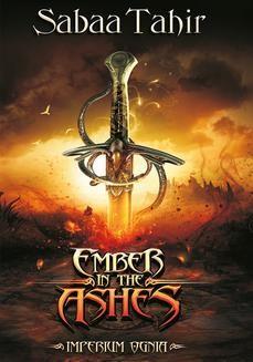 Chomikuj, ebook online Ember in the Ashes. Imperium ognia. Sabaa Tahir