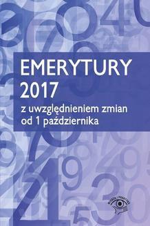 Chomikuj, pobierz ebook online Emerytury 2017 – z uwzględnieniem zmian od 1 października 2017. Praca zbiorowa