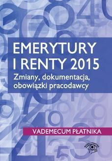 Chomikuj, ebook online Emerytury i renty 2015. Zmiany, dokumentacja, obowiązki pracodawcy. Praca zbiorowa