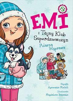 Ebook Emi i Tajny Klub Superdziewczyn. Polarna Wyprawa. Tom 10 pdf