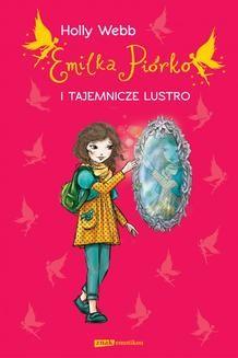 Chomikuj, ebook online Emilia Piórko i tajemnicze lustro. Holly Webb