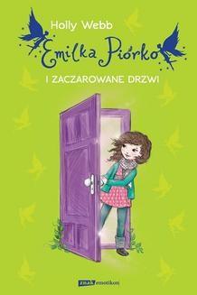 Chomikuj, pobierz ebook online Emilia Piórko i zaczarowane drzwi. Holly Webb