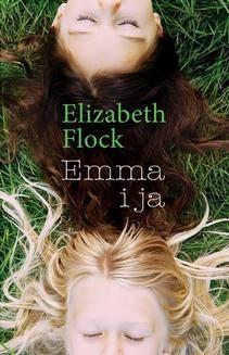 Chomikuj, ebook online Emma i ja. Elizabeth Flock