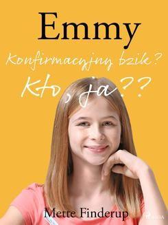 Chomikuj, ebook online Emmy 0 – Konfirmacyjny bzik? Kto, ja?. Mette Finderup null