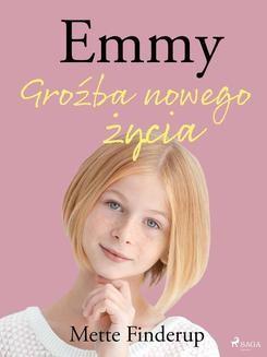 Chomikuj, ebook online Emmy 1 – Groźba nowego życia. Mette Finderup null
