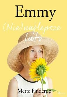 Chomikuj, ebook online Emmy 3 – (Nie)najlepsze lato. Mette Finderup