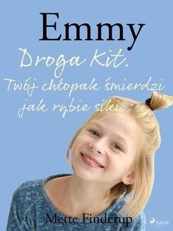 Chomikuj, ebook online Emmy 8 – Droga Kit. Twój chłopak śmierdzi jak rybie siki. Mette Finderup null