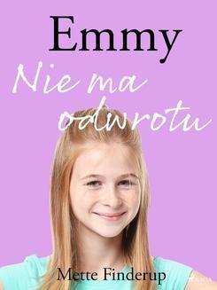Chomikuj, ebook online Emmy 9 – Nie ma odwrotu. Mette Finderup null