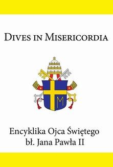Chomikuj, ebook online Encyklika Ojca Świętego bł. Jana Pawła II DIVES IN MISERICORDIA. Jan Paweł