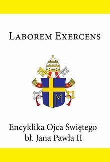 Chomikuj, ebook online Encyklika Ojca Świętego bł. Jana Pawła II LABOREM EXERCENS. Jan Paweł