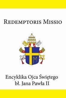 Chomikuj, ebook online Encyklika Ojca Świętego bł. Jana Pawła II REDEMPTORIS MISSIO. Jan Paweł