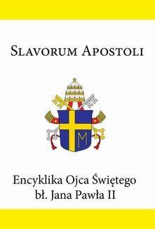Ebook Encyklika Ojca Świętego bł. Jana Pawła II SLAVORUM APOSTOLI pdf