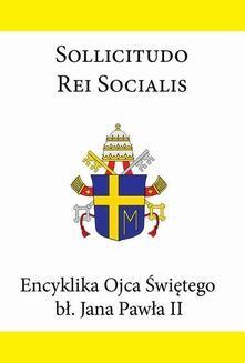 Chomikuj, ebook online Encyklika Ojca Świętego bł. Jana Pawła II SOLLICITUDO REI SOCIALIS. Jan Paweł