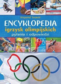 Chomikuj, ebook online Encyklopedia igrzysk olimpijskich. Pytania i odpowiedzi. Krzysztof Szujecki