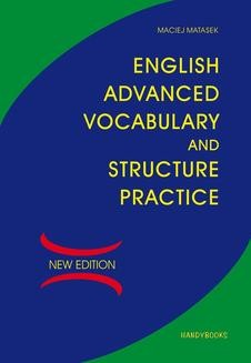 Chomikuj, pobierz ebook online English Advanced Vocabulary and Structure Practice. Maciej Matasek