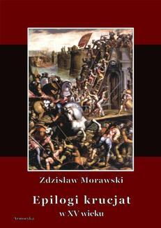 Chomikuj, ebook online Epilogi krucjat w XV wieku. Zdzisław Morawski