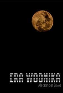 Chomikuj, ebook online Era Wodnika. Aleksander Sowa
