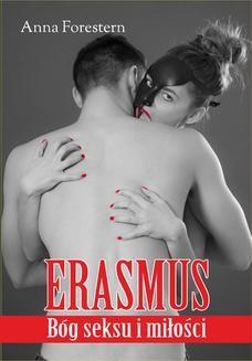 Chomikuj, ebook online Erasmus – Bóg seksu i miłości. Anna Forestern