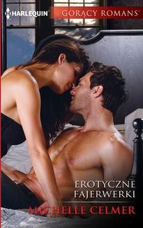Chomikuj, ebook online Erotyczne fajerwerki. Michelle Celmer