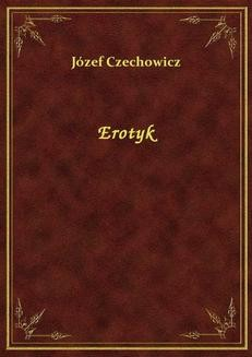 Chomikuj, ebook online Erotyk. Józef Czechowicz