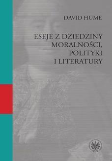 Chomikuj, ebook online Eseje z dziedziny moralności, polityki i literatury. David Hume