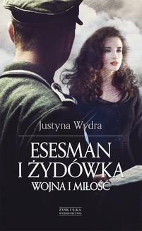 Chomikuj, pobierz ebook online Esesman i Żydówka DODRUK. Justyna Wydra