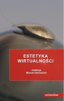 Chomikuj, ebook online Estetyka wirtualności. Michał Ostrowicki