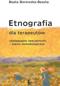 Chomikuj, ebook online Etnografia dla terapeutów (pedagogów specjalnych). Beata Borowska-Beszta
