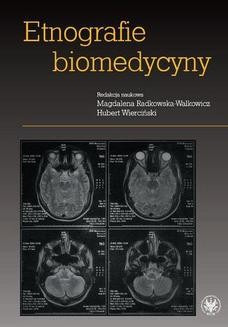 Chomikuj, ebook online Etnografie biomedycyny. Magdalena Radkowska-Walkowicz