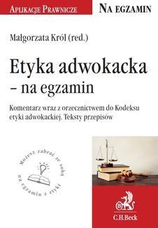 Ebook Etyka adwokacka – na egzamin. Tekst ustawy, komentarz, orzecznictwo pdf