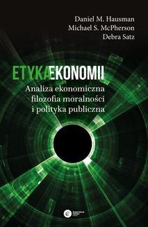 Ebook Etyka ekonomii. Analiza ekonomiczna, filozofia moralności i polityka publiczna pdf