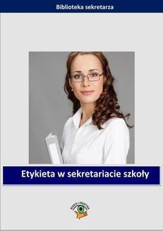 Chomikuj, ebook online Etykieta w sekretariacie szkoły. Małgorzata Celuch