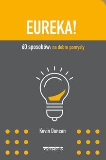 Chomikuj, ebook online Eureka! 60 sposobów: na dobre pomysły. Kevin Duncan