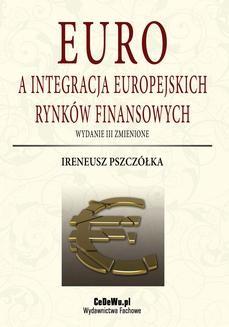 Ebook Euro a integracja europejskich rynków finansowych (wyd. III zmienione). Rozdział 1. Koncepcja integracji monetarnej pdf