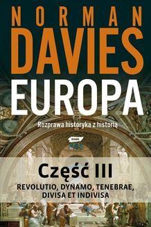 Chomikuj, pobierz ebook online Europa. Rozprawa historyka z historią. Część 3. Norman Davies