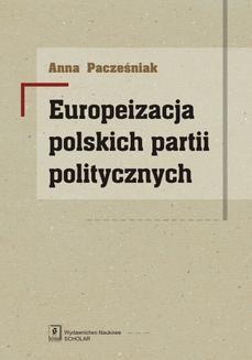 Chomikuj, ebook online Europeizacja polskich partii politycznych. Anna Pacześniak