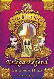 Chomikuj, ebook online Ever After High. Księga Legend. Shannon Hale