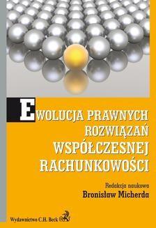 Chomikuj, ebook online Ewolucja prawnych rozwiązań współczesnej rachunkowości. Bronisław Micherda