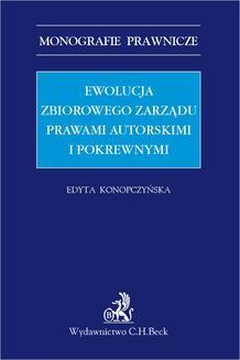 Chomikuj, ebook online Ewolucja zbiorowego zarządu prawami autorskimi i pokrewnymi. Edyta Konopczyńska