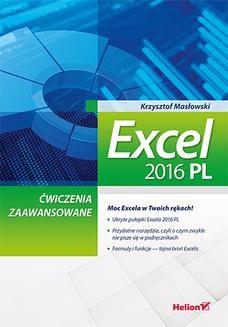 Chomikuj, ebook online Excel 2016 PL. Ćwiczenia zaawansowane. Krzysztof Masłowski
