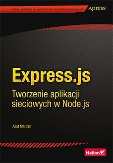 Chomikuj, ebook online Express.js. Tworzenie aplikacji sieciowych w Node.js. Azat Mardan