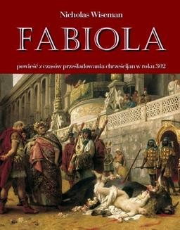 Chomikuj, ebook online Fabiola. Powieść z czasów prześladowania chrześcijan w roku 302. Nicholas Wiseman