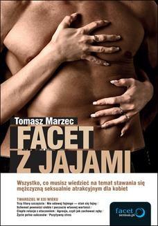 Chomikuj, ebook online Facet z jajami. Wszystko, co musisz wiedzieć na temat stawania się mężczyzną seksualnie atrakcyjnym dla kobiet. Tomasz Marzec