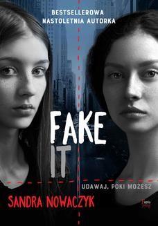 Chomikuj, ebook online Fake it. Sandra Nowaczyk