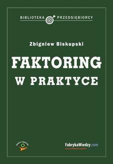 Chomikuj, ebook online Faktoring w praktyce. Zbigniew Biskupski