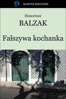 Chomikuj, ebook online Fałszywa kochanka. Honoriusz Balzak