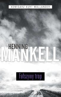 Chomikuj, ebook online Fałszywy trop. Henning Mankell