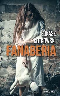 Chomikuj, ebook online Fanaberia. Łukasz Kotkowski