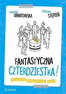 Chomikuj, ebook online Fantastyczna czterdziestka! Poradnik pozytywnego życia. Agnieszka Ornatowska